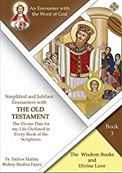 The Five Books of Wisdom and Divine Love: Encounter with the Word of God (Simplified and Jubilant Encounters with the Old Testament Book 3)