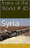 Trains of the World # 46: Syria
