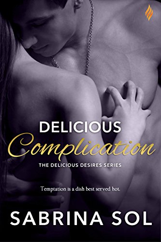 Delicious Complication (Delicious Desires Book 2)