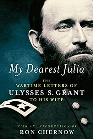 My Dearest Julia: The Wartime Letters of Ulysses S. Grant to His Wife (Library of America) (English Edition)