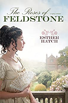 The Roses of Feldstone by [Hatch, Esther]