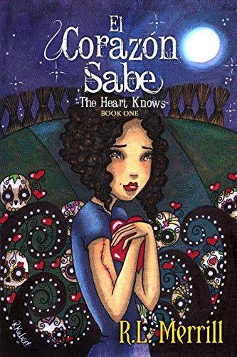 The Heart Knows: El Corazón Sabe