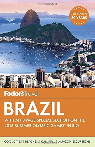 Fodor's Brazil: With an 8-page Special Section on the 2016 Summer Olympic Games in Rio (Travel Guide)
