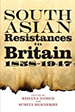 South Asian Resistances in Britain, 1858-1947, Mukherjee, Sumita, 1441117563