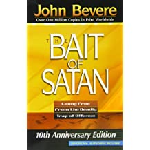The Bait of Satan: Living Free From the Deadly Trap of Offense