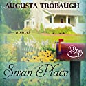 Swan Place Audiobook by Augusta Trobaugh Narrated by Tiffany Halla Colonna