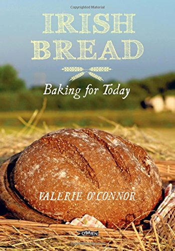 Irish Bread: Baking for Today