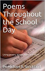 Poems Throughout the School Day: Using Poetry Across the Curriculum