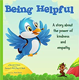 Being Helpful- A story about the power of kindness and empathy. (The Being Series Book 1) by [Khera, Navnish K]