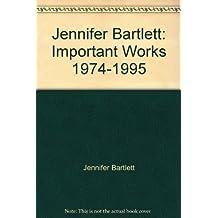 Jennifer Bartlett: Important Works, 1974-1995
