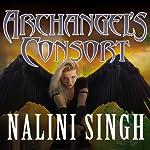 Archangel's Consort: Guild Hunter, Book #3   Nalini Singh