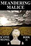 Meandering Malice