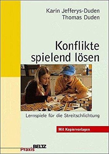 Konflikte spielend lösen: Lernspiele für die Streitschlichtung (Beltz Praxis) Taschenbuch – 20. August 2001 Karin Jefferys-Duden Thomas Duden Irene Heinzelmann-Arnold 340762431X