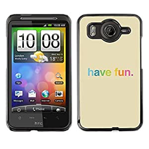 Qstar Arte & diseño plástico duro Fundas Cover Cubre Hard Case Cover para HTC Desire HD / G10 / inspire 4G( Have Fun Rainbow Colorful Happy)