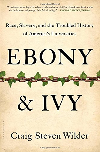 ebony-and-ivy-race-slavery-and-the-troubled-history-of-americas-universities