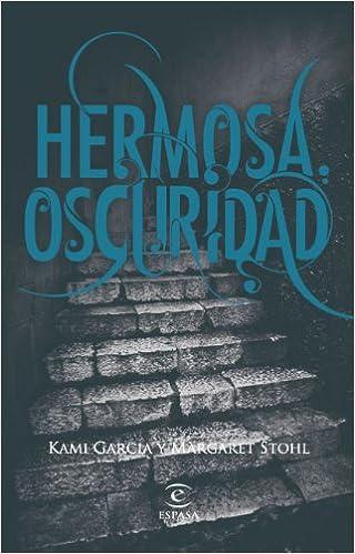Hermosa oscuridad (Infantil y juvenil (Ficción)): Amazon.es: Kami Garcia, Margaret Stohl: Libros