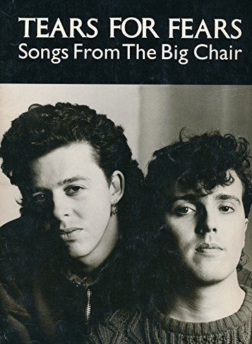 Tears for Fears Songs From the Big Chair : (1985 Sheet Music Paperback Edition)