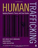 img - for Human Trafficking: Applying Research, Theory, and Case Studies book / textbook / text book