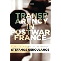 Transparency in Postwar France: A Critical History of the Present