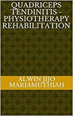This book briefly explains about QUADRICEPS TENDINITIS and its PHYSIOTHERAPY REHABILITATION