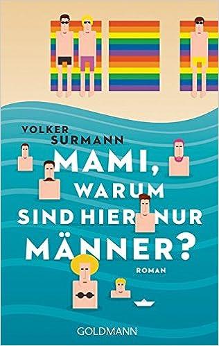 Volker Surmann: Mami, warum sind hier nur Männer?; schwule Bücher alphabetisch nach Titeln