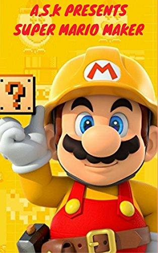 [EBOOK] Super Mario Maker (Super mario ds 3d): New nintendo 3ds mario game super mario game creator online (<br />KINDLE