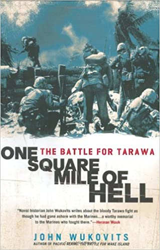 One Square Mile of Hell: The Battle for Tarawa