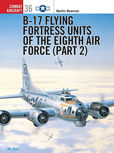 - B-17 Flying Fortress Units of the Eighth Air Force (Part 2)