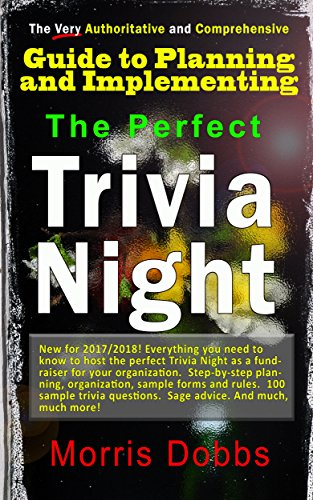 The Very Authoritative and Comprehensive Guide to Planning and Implementing The Perfect Trivia Night
