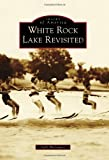 White Rock Lake Revisited, Sally Rodriguez, 1467131172