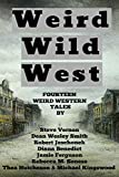 Weird Wild West: A Bundle Of Weird Western Tales