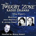 The Fear: The Twilight Zone Radio Dramas | Rod Serling