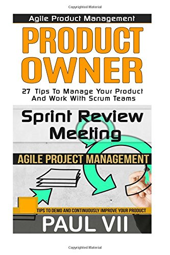 Read Online Agile Product Management: Product Owner 27 Tips & Sprint Review: 15 tips to demo and improve your product (scrum, scrum master, agile development, agile software development) ebook