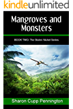 Mangroves and Monsters (The Stolen Nickel Series Book 2)