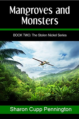 Book: Mangroves and Monsters (The Stolen Nickel Series Book 2) by Sharon Cupp Pennington