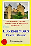 Luxembourg Travel Guide: Sightseeing, Hotel, Restaurant & Shopping Highlights