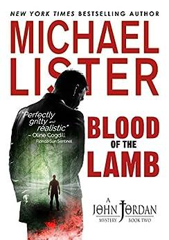 Blood of the Lamb (John Jordan Mysteries Book 2) by [Lister, Michael]