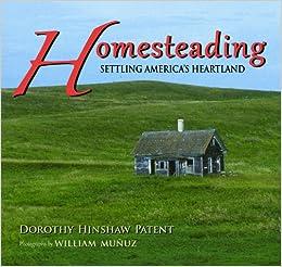 5ddf0b028a4f4 Homesteading  Settling America s Heartland  Dorothy Hinshaw Patent ...