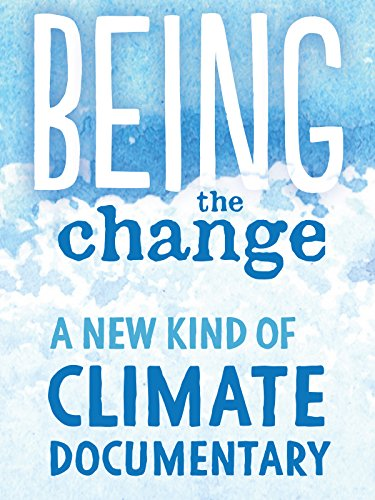 Being the Change: A New Kind of Climate Documentary (Solutions Menu Menu)