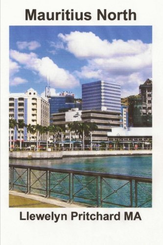 Download Mauritius North: Unha Lembranza Coleccion de Fotografias con subtitulos (Photo Albums) (Volume 11) (Galician Edition) pdf epub