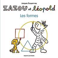 Zazou et Léopold : Les formes par Jacques Duquennoy
