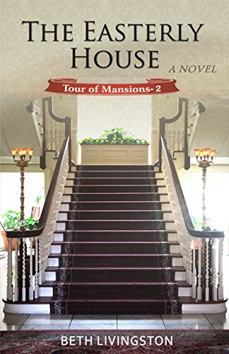 The Easterly House (Tour of Mansions Book 2) by [Livingston, Beth]