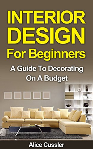 Interior Design For Beginners A Guide To Decorating On A Budget