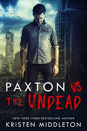 Paxton VS The Undead by [Middleton, Kristen]
