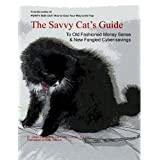 The Savvy Cat's Guide ~ To Old Fashioned Money Sense and New Fangled Cyber-savings