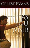 As You Wish! (Crissy's Short Shorts Book 1)