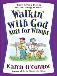 Walkin' With God Ain't for Wimps (Christian Softcover Originals)