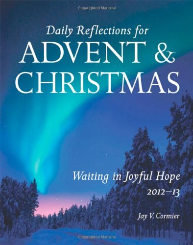 Waiting in Joyful Hope: Daily Reflections for Advent and Christmas 2012-13