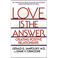 Love Is the Answer: Creating Postive Relationships (English Edition)