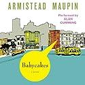 Babycakes: Tales of the City, Book 4 Hörbuch von Armistead Maupin Gesprochen von: Alan Cumming